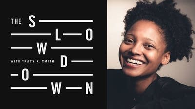 The Slowdown with U.S. Poet Laureate Tracy K. Smith