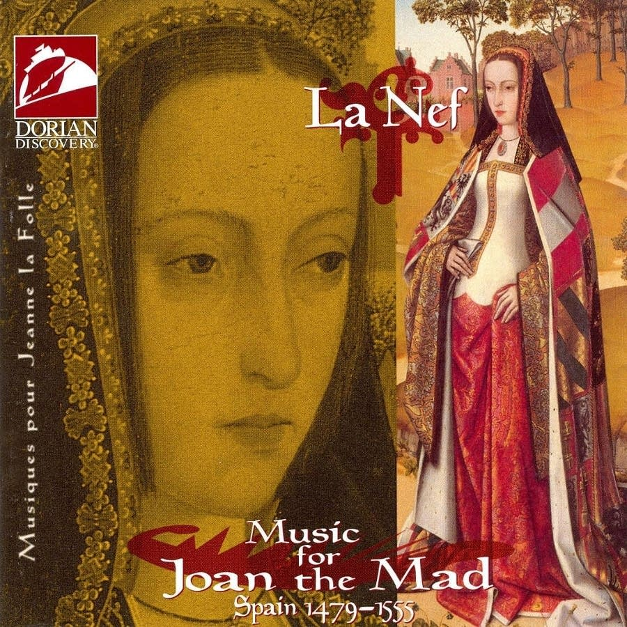 La Nef: Music for Joan the Mad