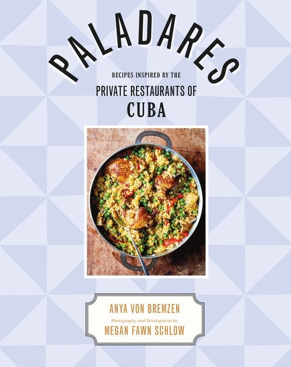 Paladares: Recipes Inspired By The Private Restaurants of Cuba cover