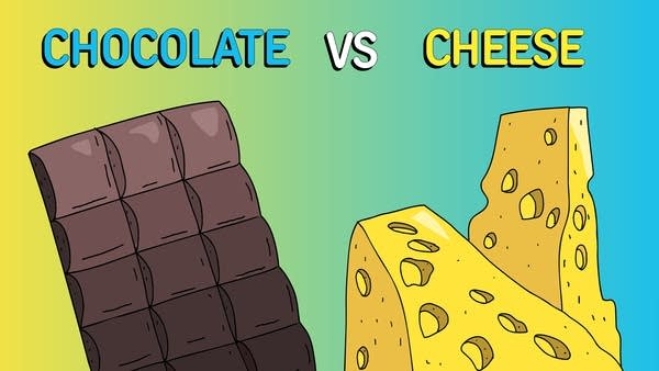 Chocolate vs Cheese