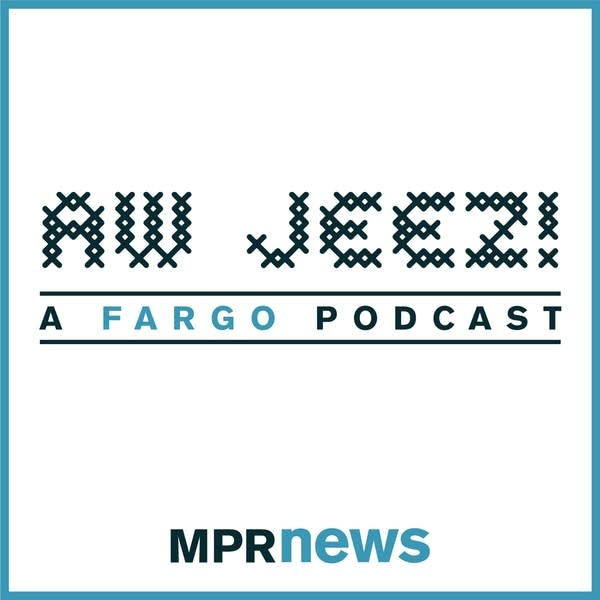 Aw Jeez! a Fargo podcast