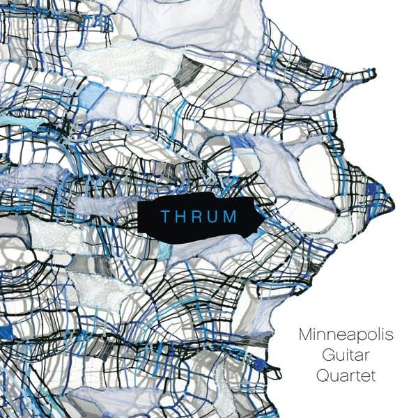 Minneapolis Guitar Quartet - Thrum