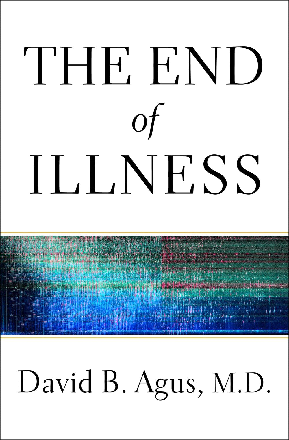 'The End of Illness' by David Agus