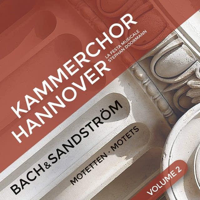 'Bach & Sandstrom: Choral Sacred Works, Vol. 2'