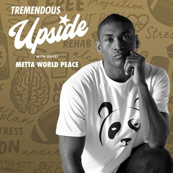 Metta World Peace on Tremendous Upside