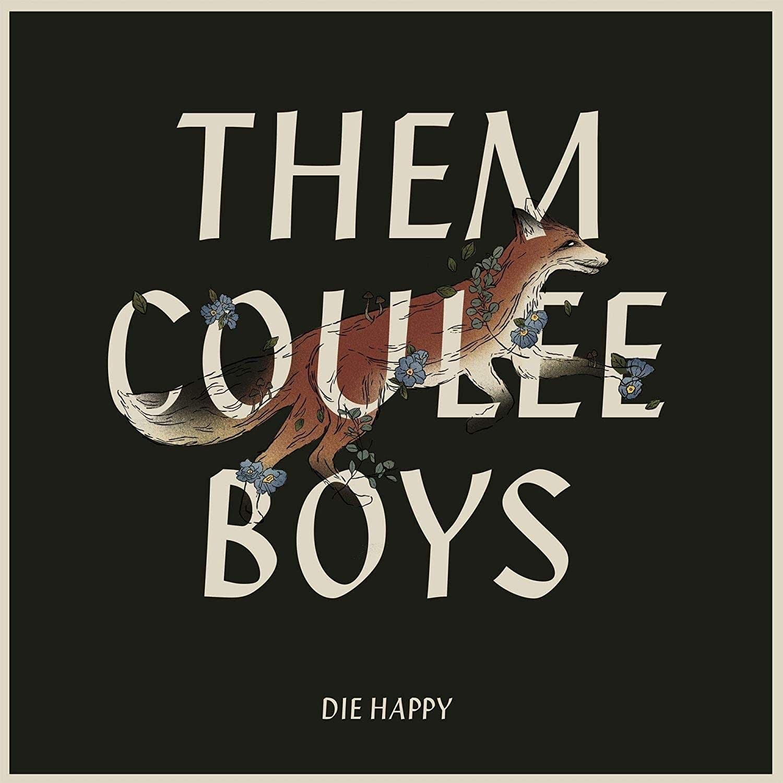 Them Coulee Boys, 'Die Happy'