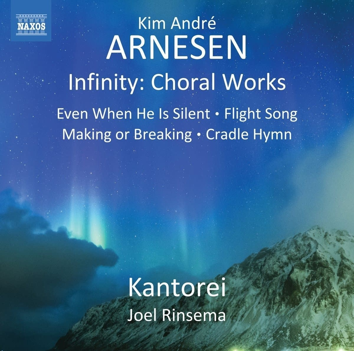 Infinity: Choral works of Kim Andre Arnesen