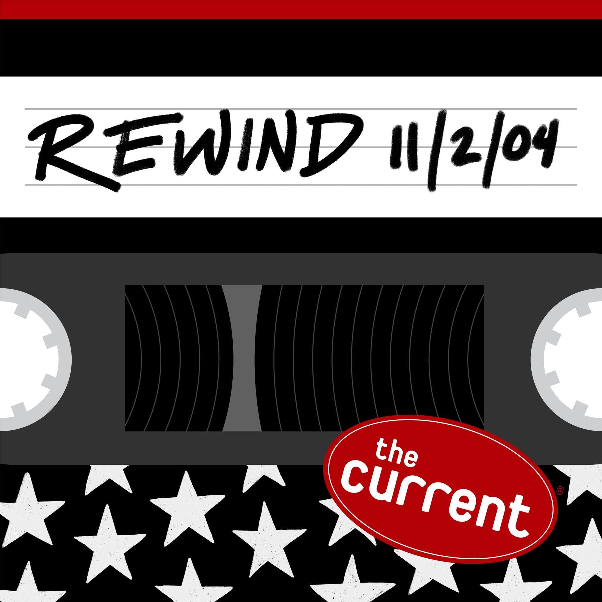 The Current Rewind: 11/02/04