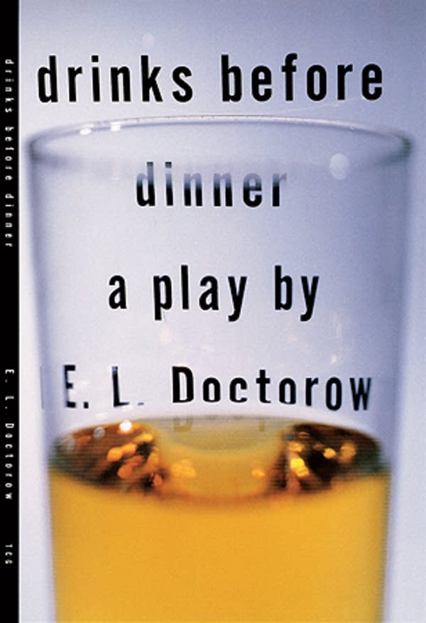"""Drinks before dinner,"" by E.L. Doctorow"