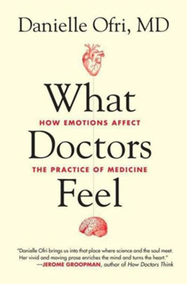 What Doctors Feel by Danielle Ofri