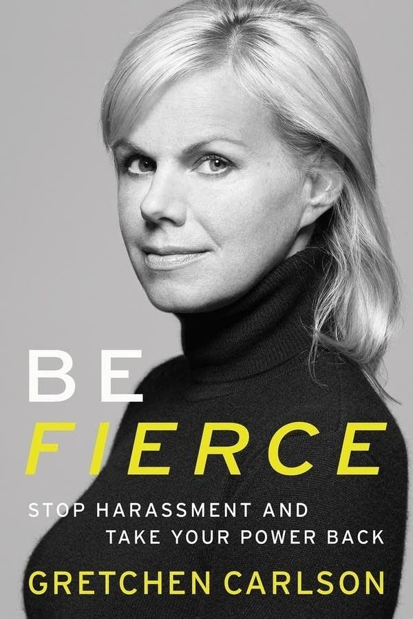 'Be Fierce' by Gretchen Carlson