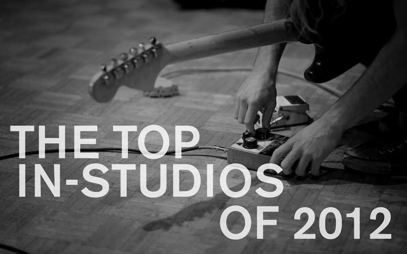 The top in-studios of 2012