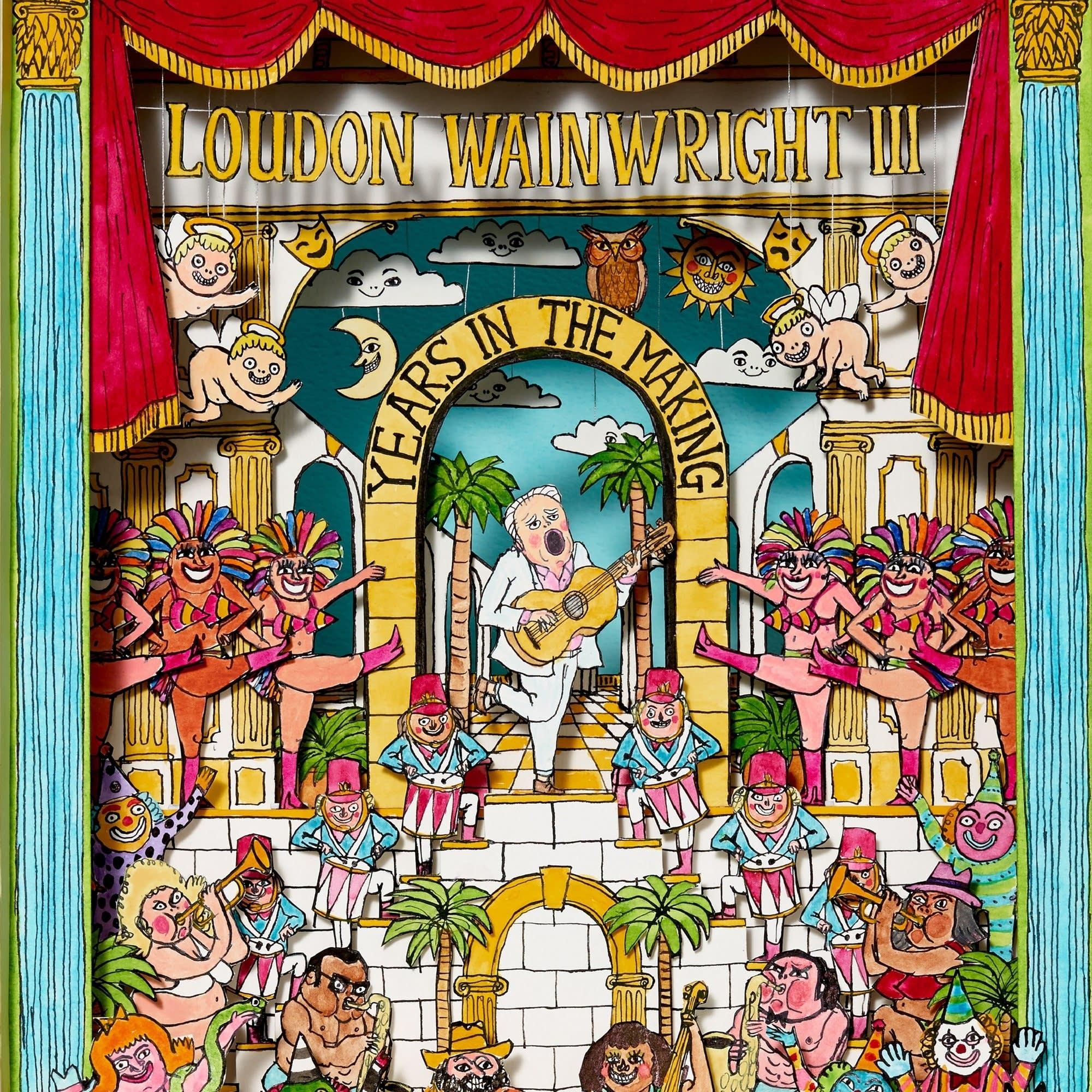 Loudon Wainwright III, 'Years in the Making'