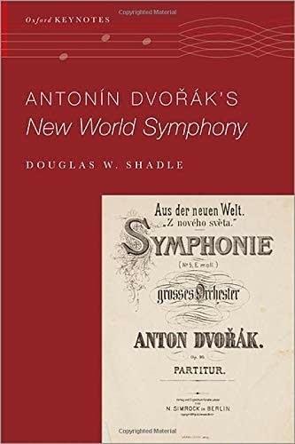 Antonin Dvorak's New World Symphonyby Douglas Shadle