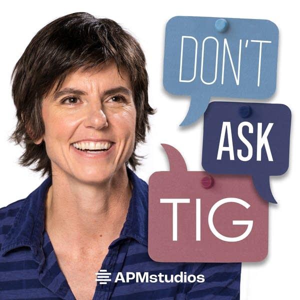 Don't Ask Tig - APM Studios Podcast Art