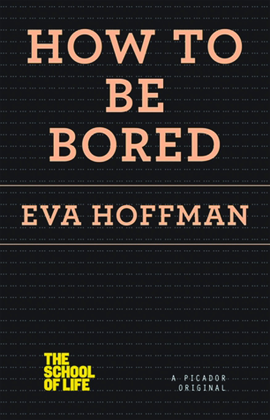 'How to be Bored' by Eva Hoffman