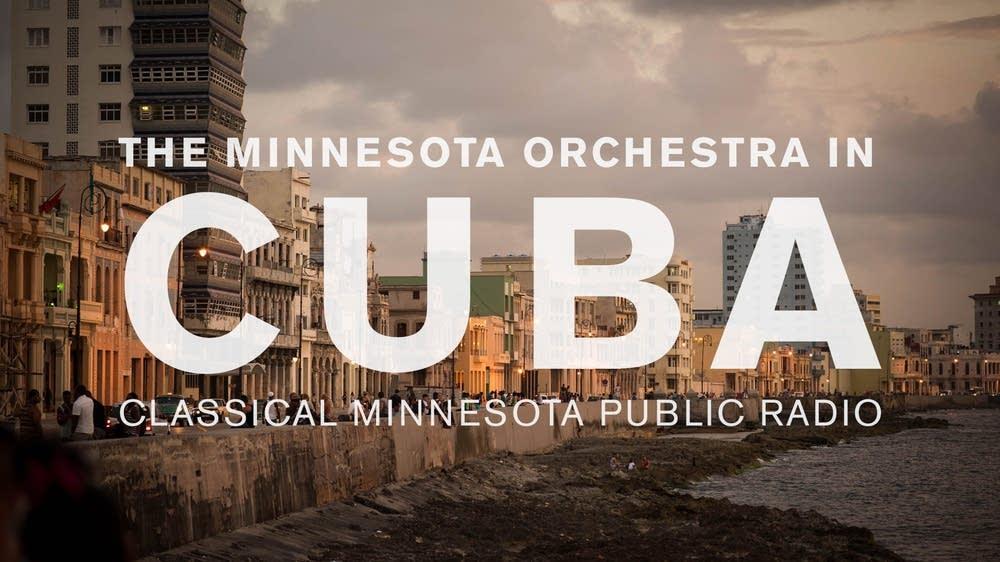 The Minnesota Orchestra in Cuba