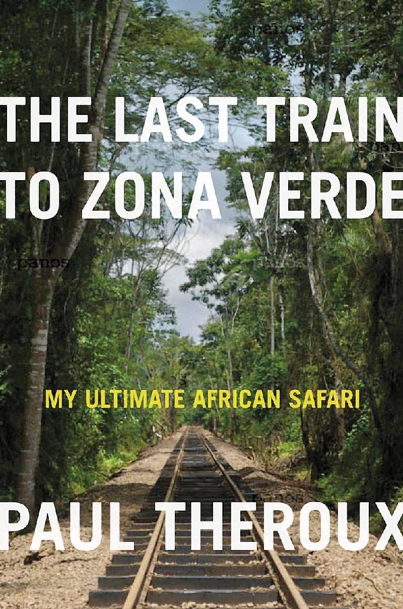 'The Last Train to Zona Verde' by Paul Theroux