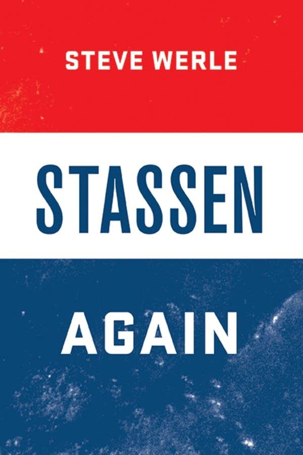 'Stassen Again' by Steve Werle
