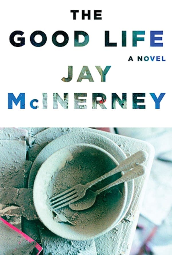 """The Good Life,"" by Jay McInerney"