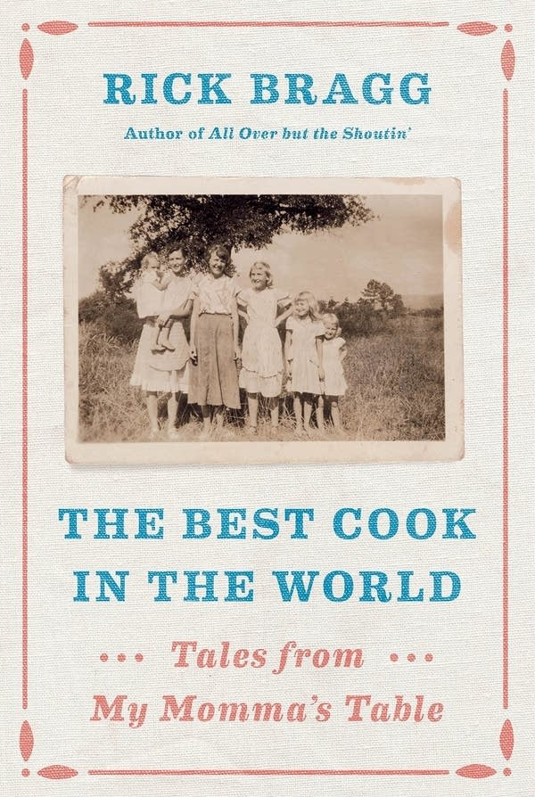 'The Best Cook in the World: Tales from My Momma's Table'