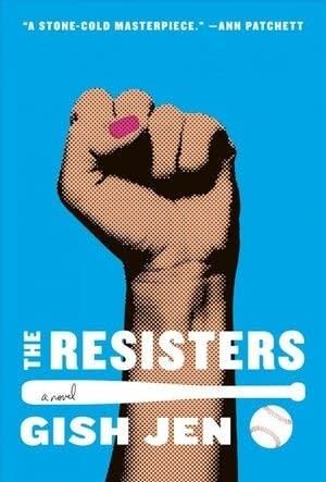 """The Resisters: a Novel"" by Gish Jen"
