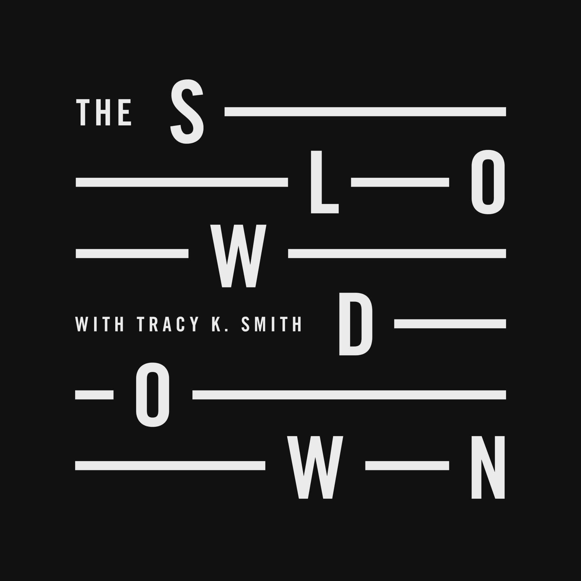 The Slowdown