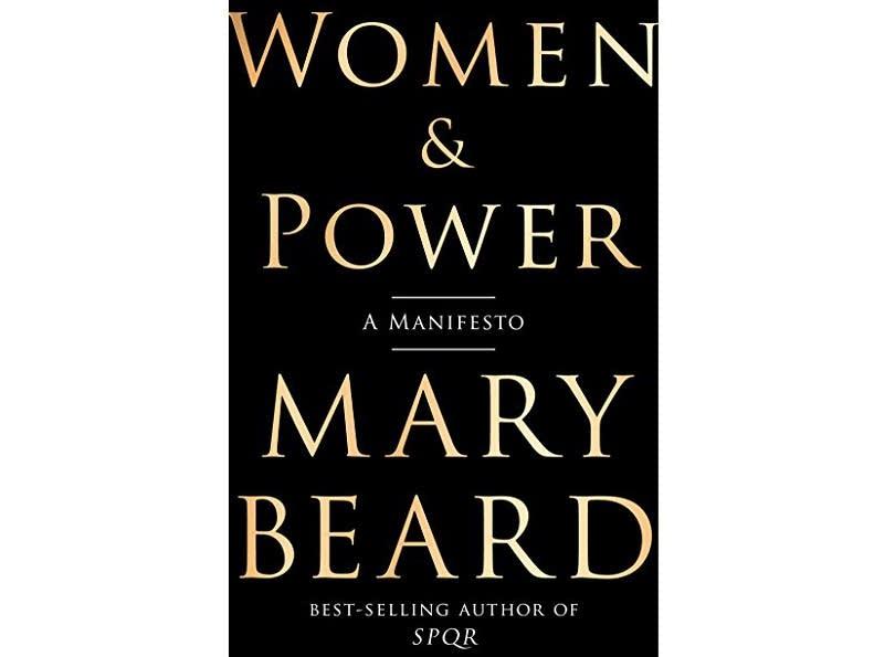 Women & Power, A Manifesto, by Mary Beard