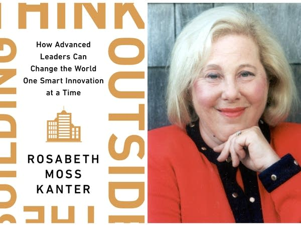 "Rosabeth Moss Kanter, author of ""Think Outside the Building"""