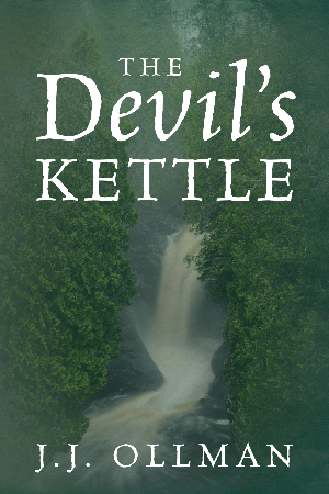'The Devil's Kettle' by J.J. Ollman