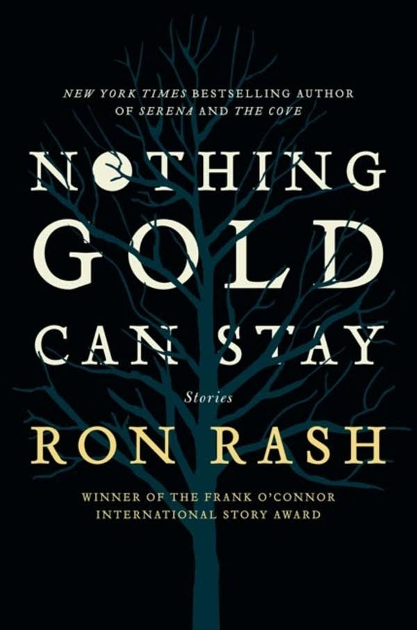 'Nothing Gold Can Stay' by Ron Rash
