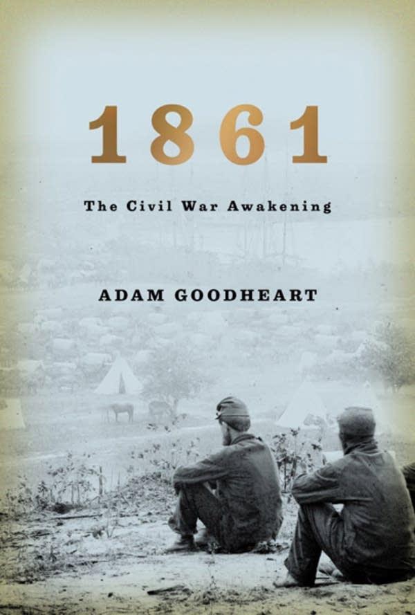 '1861' by Adam Goodheart