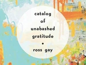 'Catalog of Unabashed Gratitude' by Ross Gay