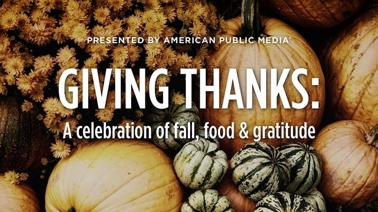 Giving Thanks: A celebration of fall, food, and gratitude.