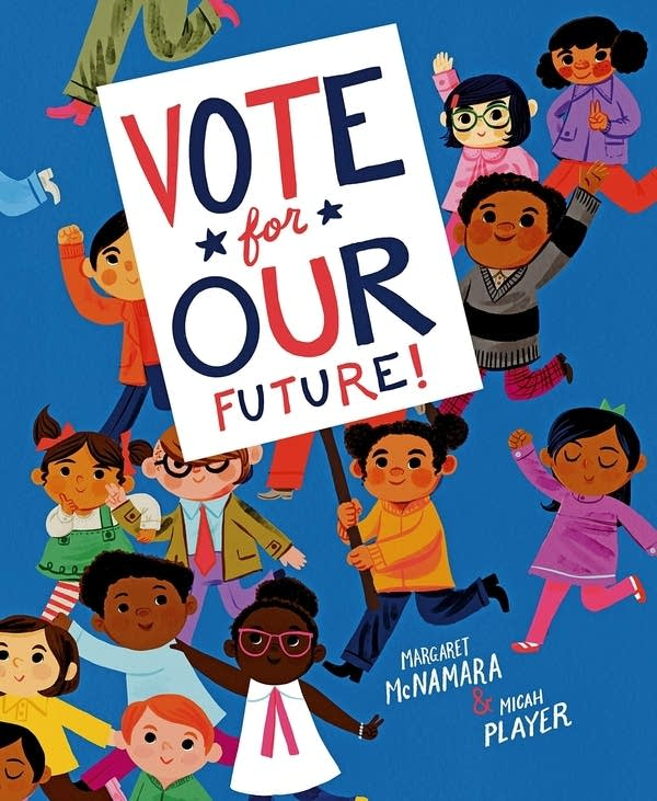 """""""Vote for Our Future"""" by Margaret McNamara and Micah Player."""