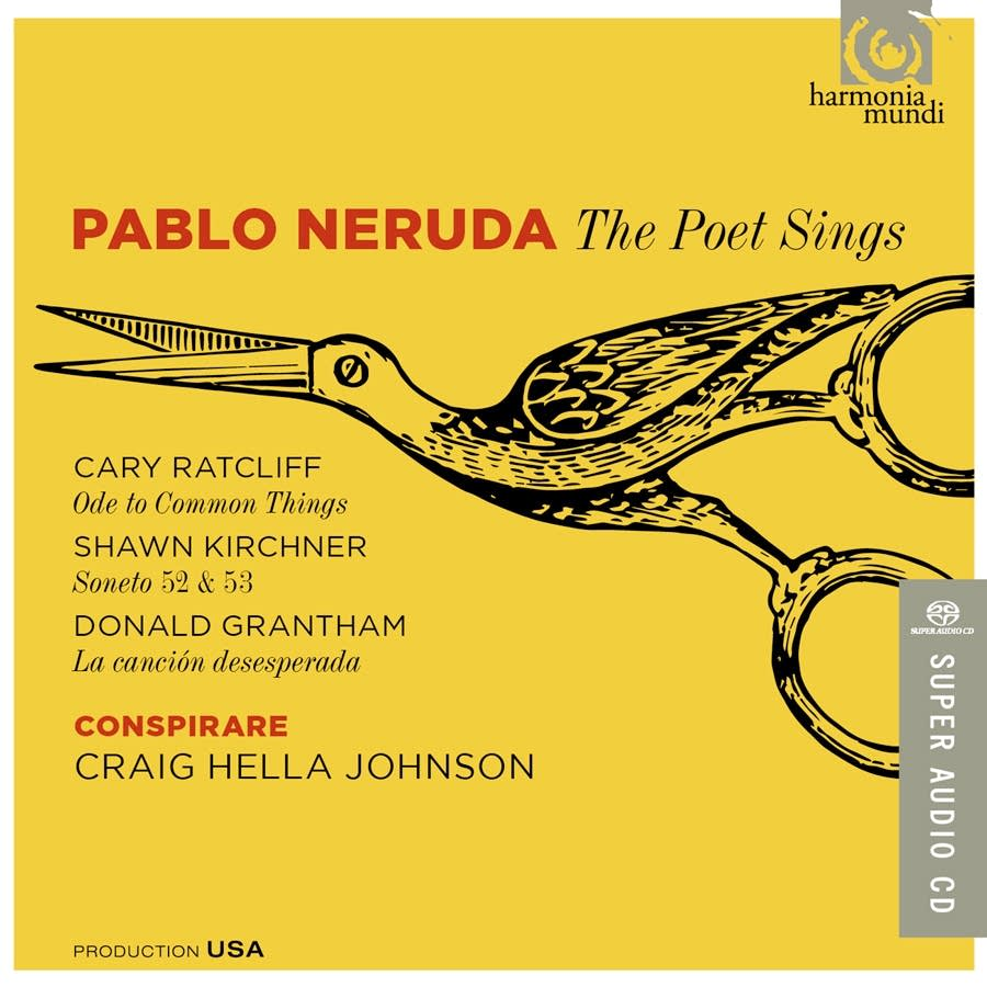 Conspirare/Craig Hella Johnson: Pablo Neruda
