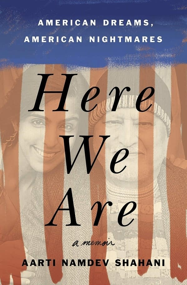 'Here We Are' by Aarti Shahani