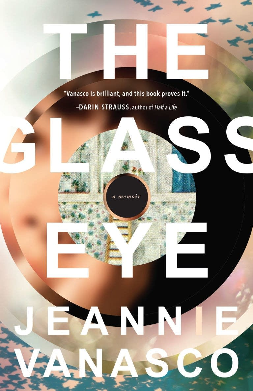 'The Glass Eye' by Jeannie Vanasco