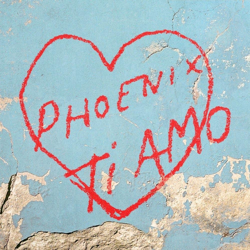Phoenix, 'Ti Amo'