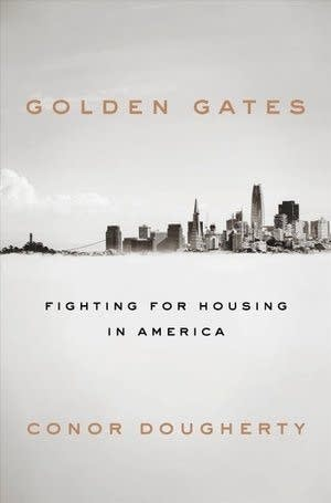 'Golden Gates Fighting for Housing in America' by Conor Dougherty