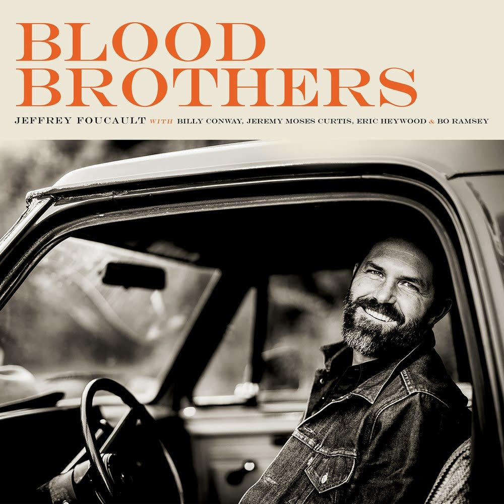 Jeffrey Foucault, 'Blood Brothers'
