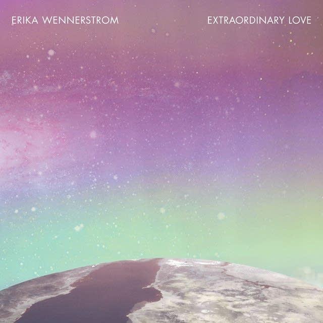 Erika Wennestrom, 'Extraordinary Love'