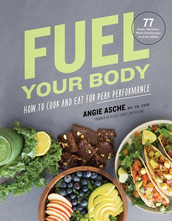 Fuel Your Body by Angie Asche