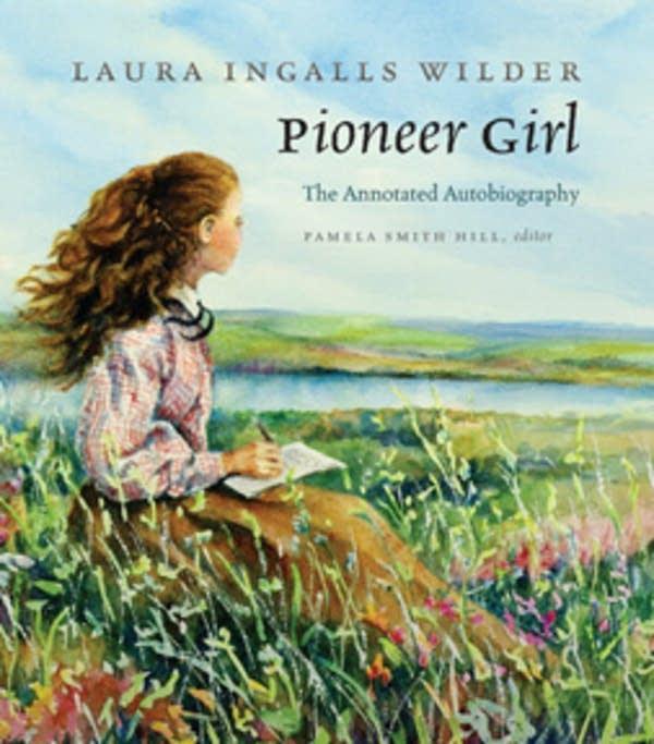 Laura Ingalls Wilder's autobiography 'Pioneer Girl