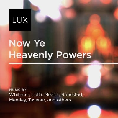 F4a692 20180706 lux now ye heavenly powers