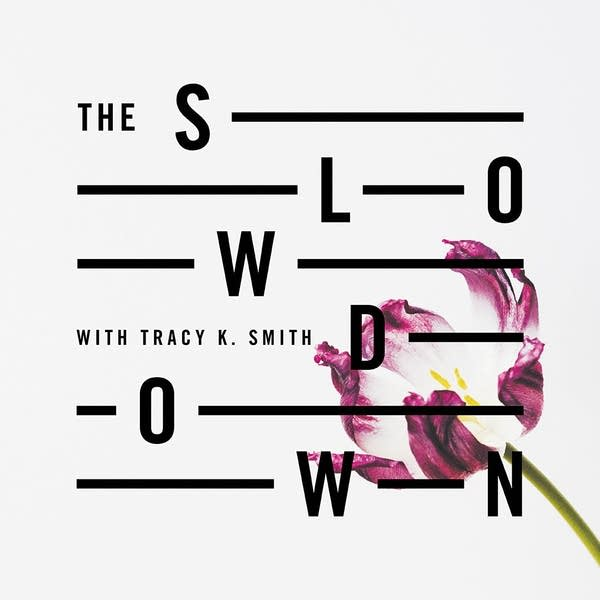 The Slowdown with Tracy K. Smith