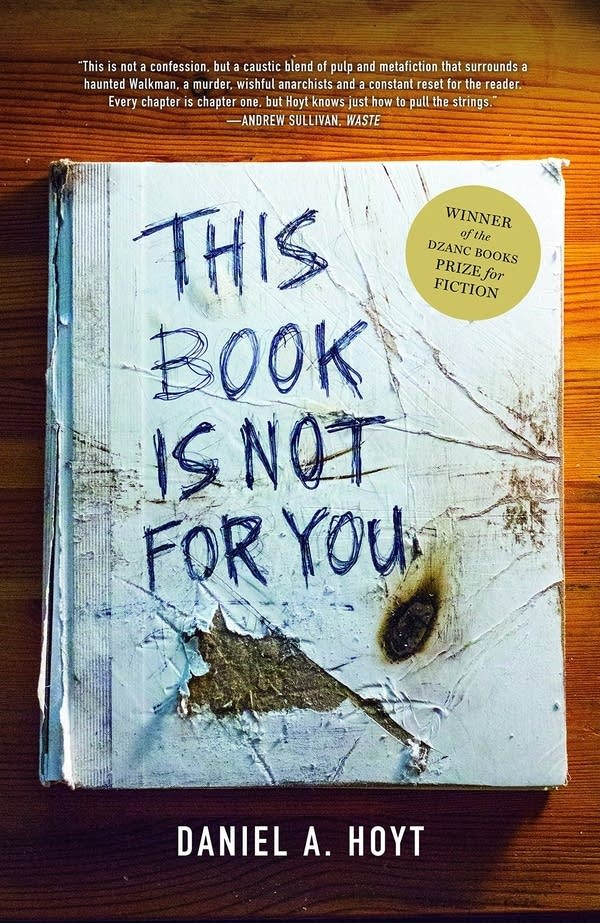 'This Book Is Not For You' by Daniel A. Hoyt.
