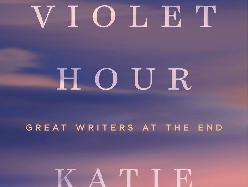 The Violet Hour Great Writers at the End