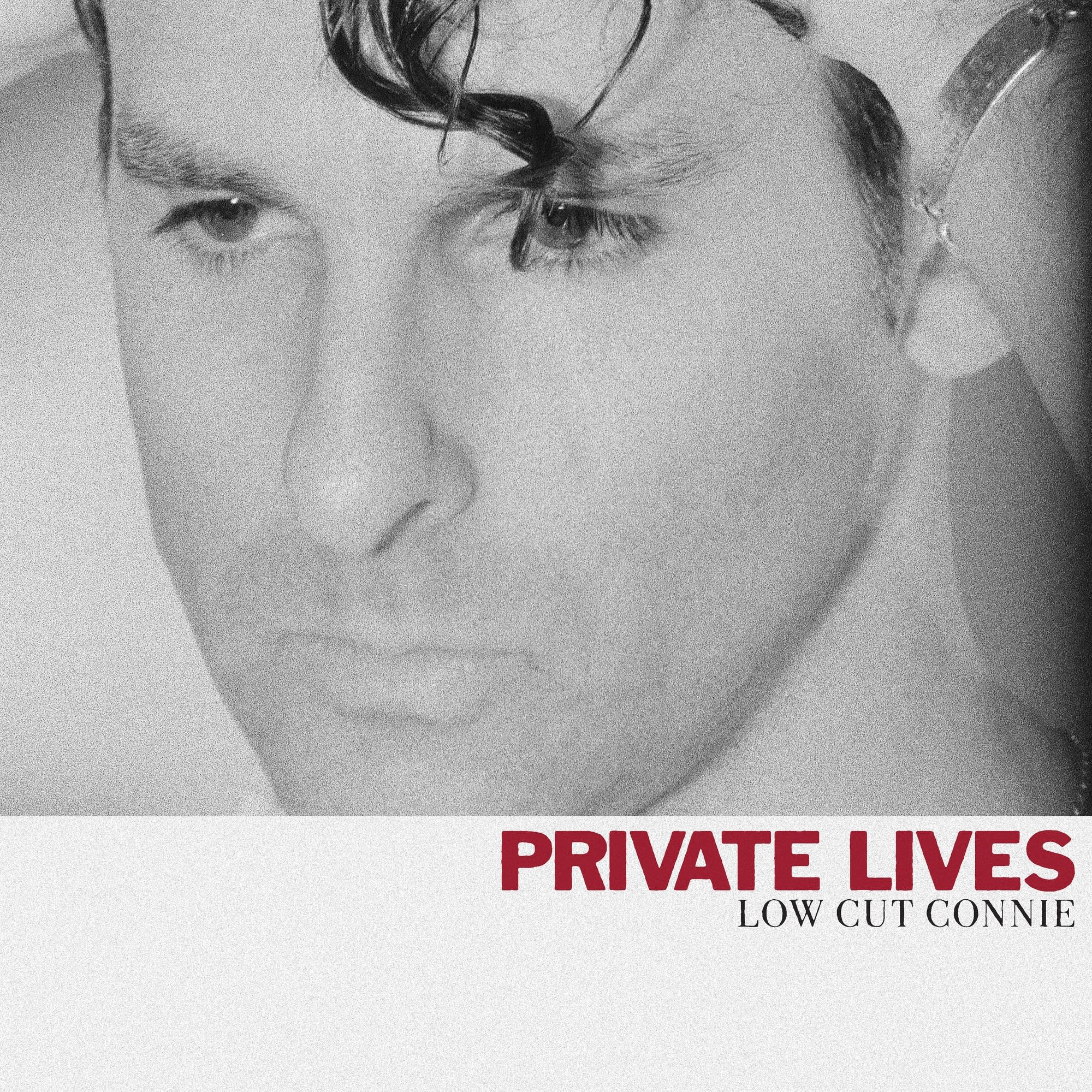 Low Cut Connie, 'Private Lives'