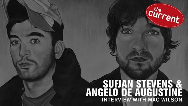 Interview with Sufjan Stevens and Angelo De Augustine